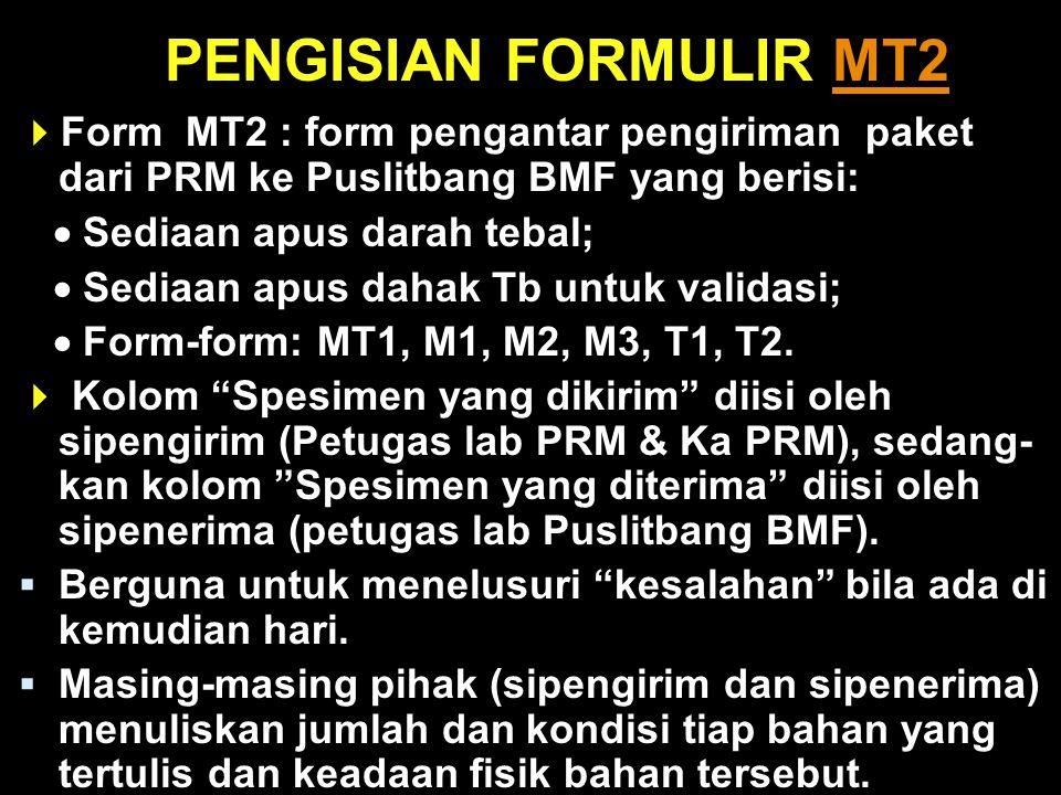 PENGISIAN FORMULIR MT2 Form MT2 : form pengantar pengiriman paket dari PRM ke Puslitbang BMF yang berisi: