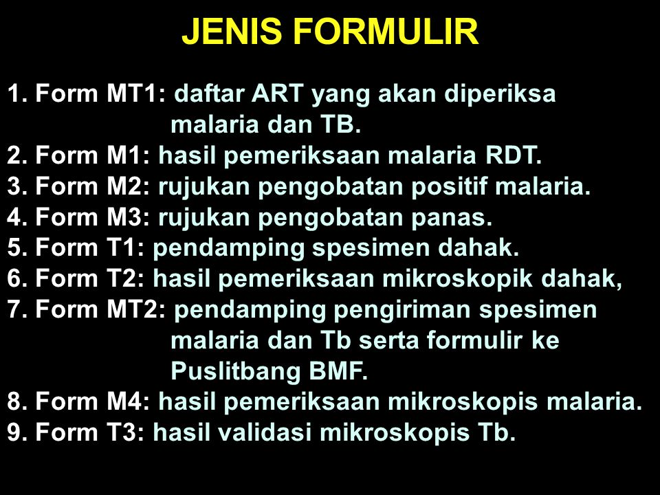 JENIS FORMULIR Form MT1: daftar ART yang akan diperiksa