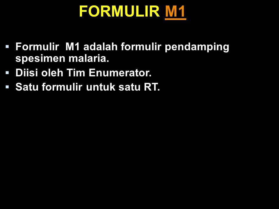 FORMULIR M1 Formulir M1 adalah formulir pendamping spesimen malaria.