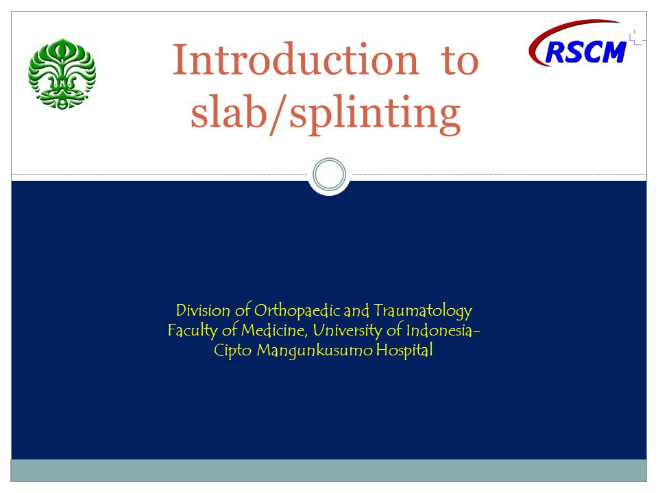 Introduction to slab/splinting