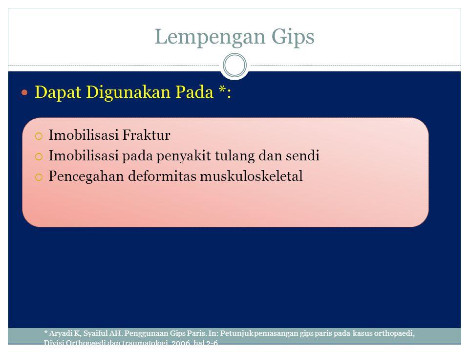Lempengan Gips Dapat Digunakan Pada *: Imobilisasi Fraktur