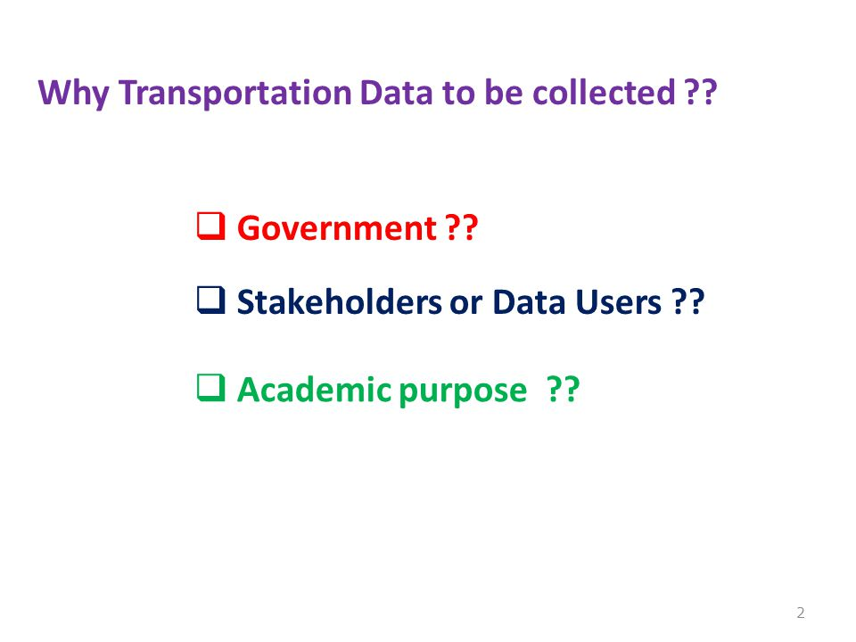 Why Transportation Data to be collected