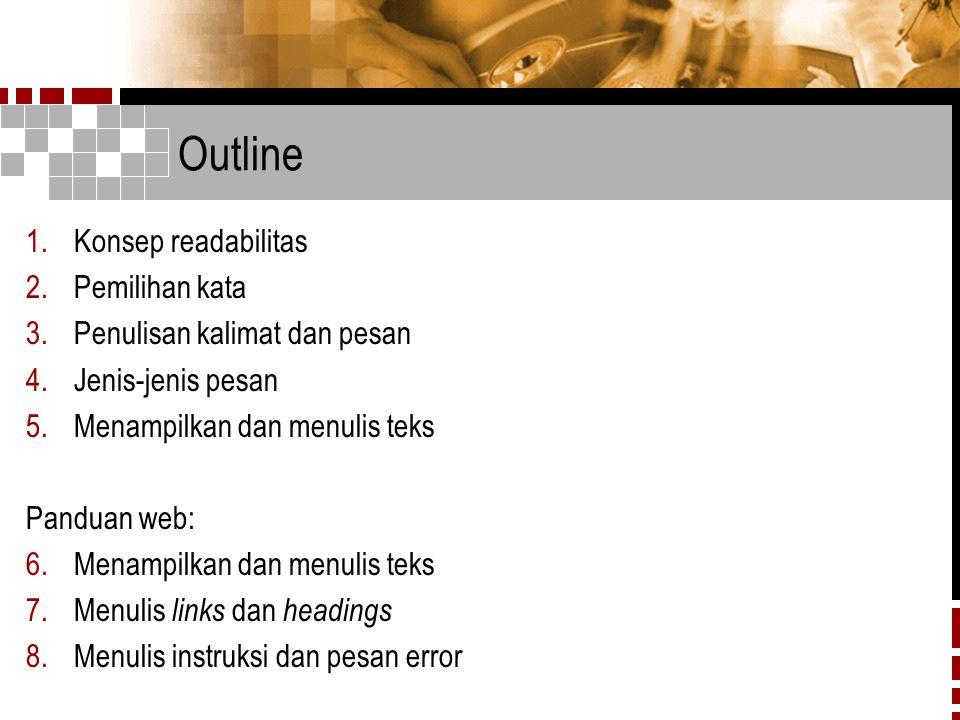 Outline Konsep readabilitas Pemilihan kata Penulisan kalimat dan pesan