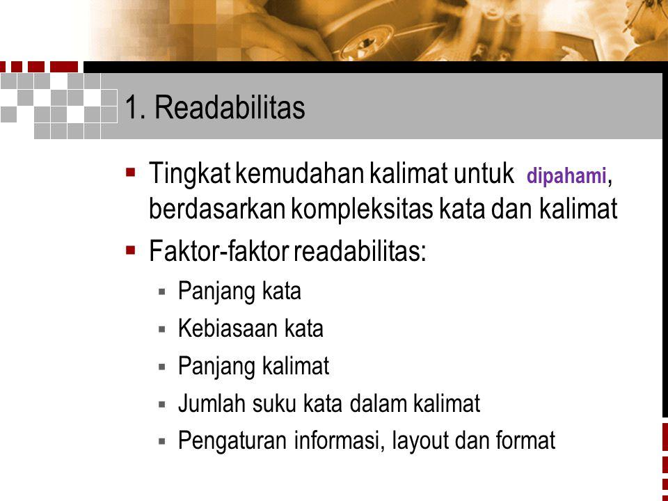 1. Readabilitas Tingkat kemudahan kalimat untuk dipahami, berdasarkan kompleksitas kata dan kalimat.