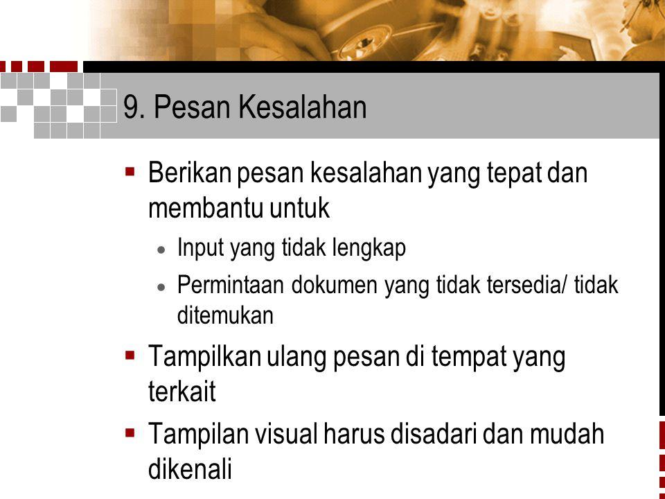 9. Pesan Kesalahan Berikan pesan kesalahan yang tepat dan membantu untuk. Input yang tidak lengkap.