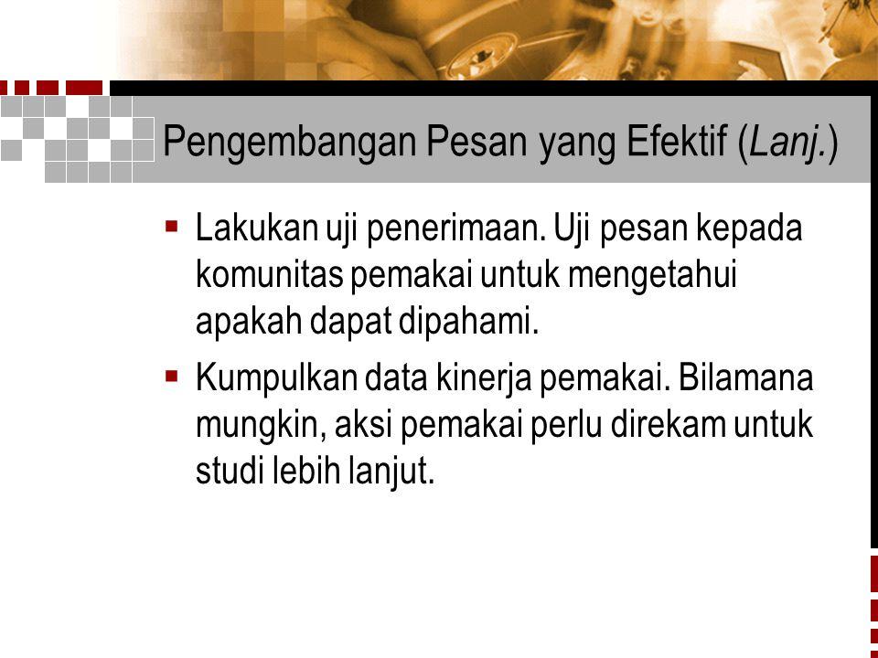 Pengembangan Pesan yang Efektif (Lanj.)