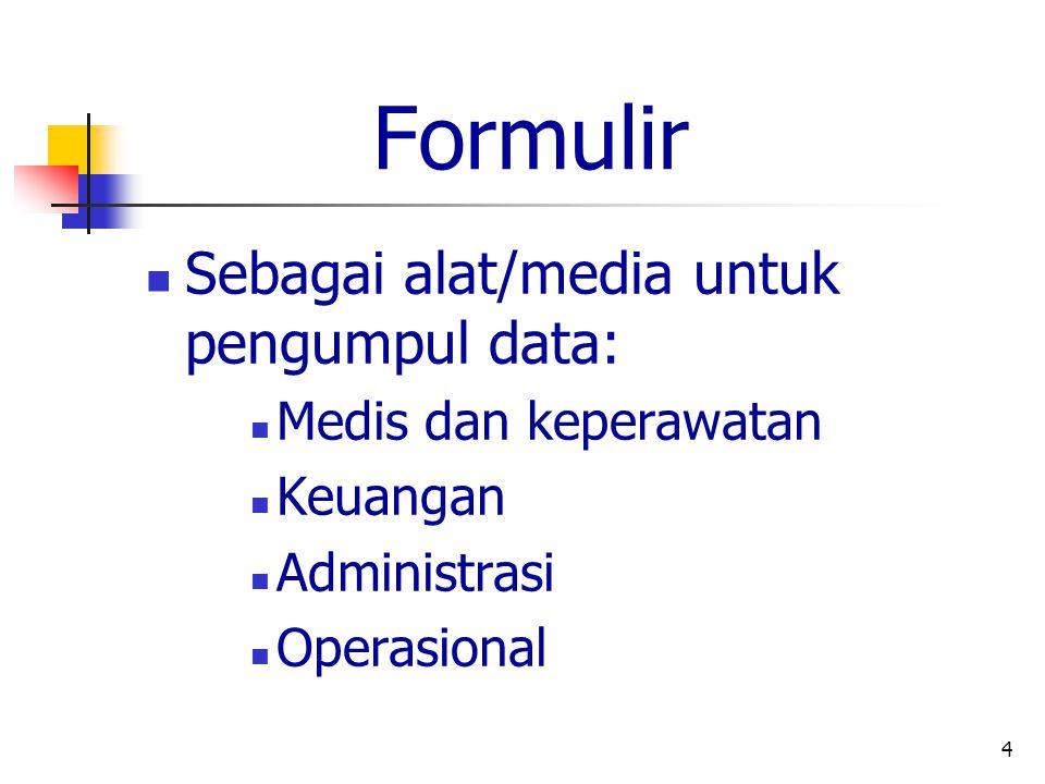 Formulir Sebagai alat/media untuk pengumpul data: