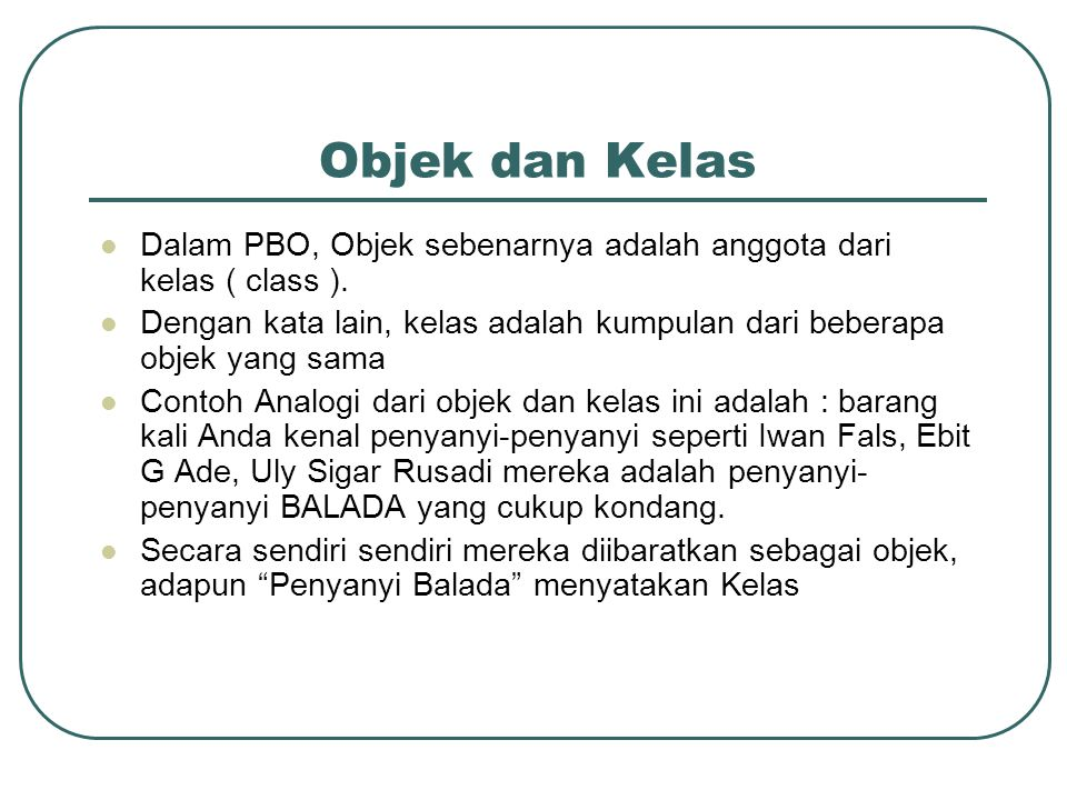 Objek dan Kelas Dalam PBO, Objek sebenarnya adalah anggota dari kelas ( class ).