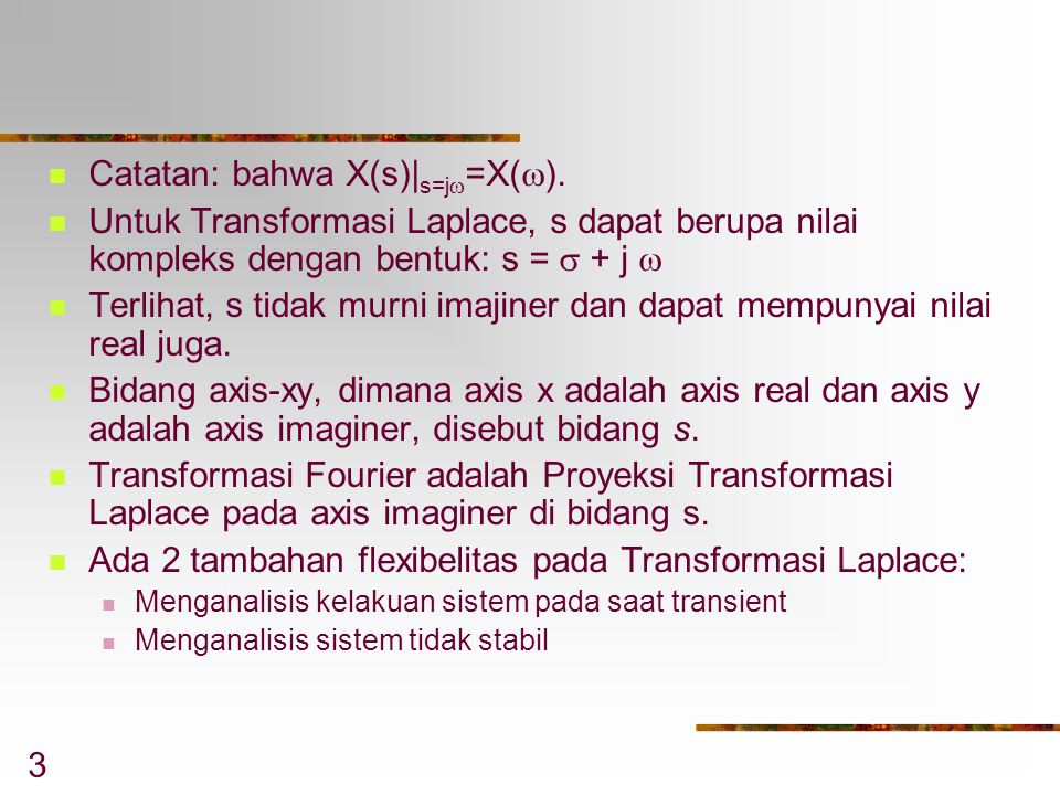 Catatan: bahwa X(s)|s=j=X().