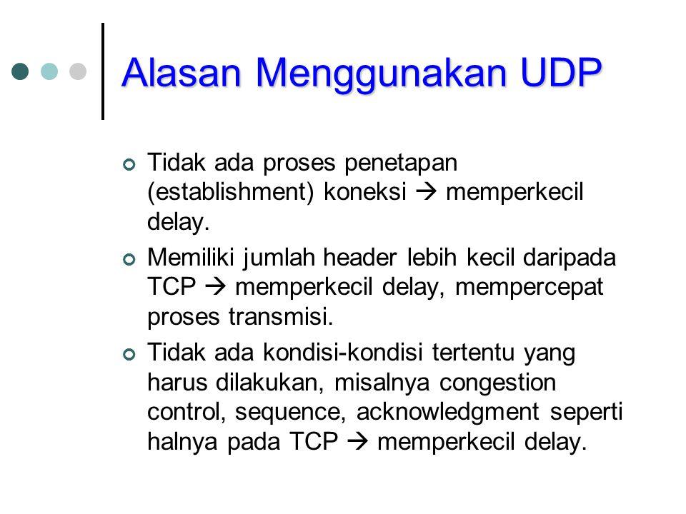 Alasan Menggunakan UDP