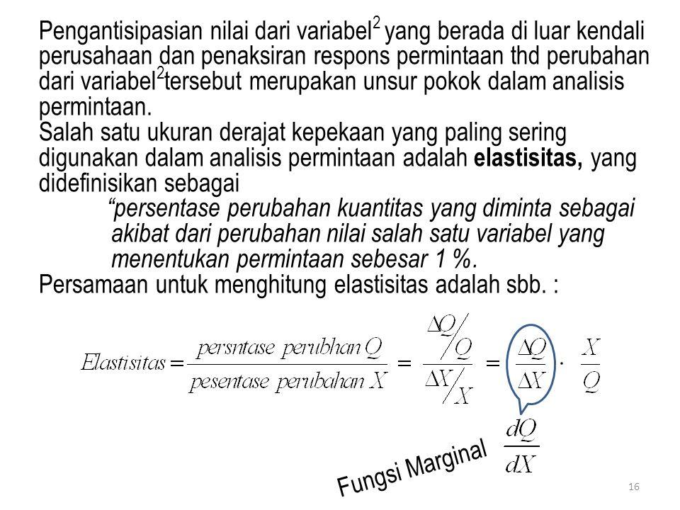 Pengantisipasian nilai dari variabel2 yang berada di luar kendali perusahaan dan penaksiran respons permintaan thd perubahan dari variabel2tersebut merupakan unsur pokok dalam analisis permintaan.