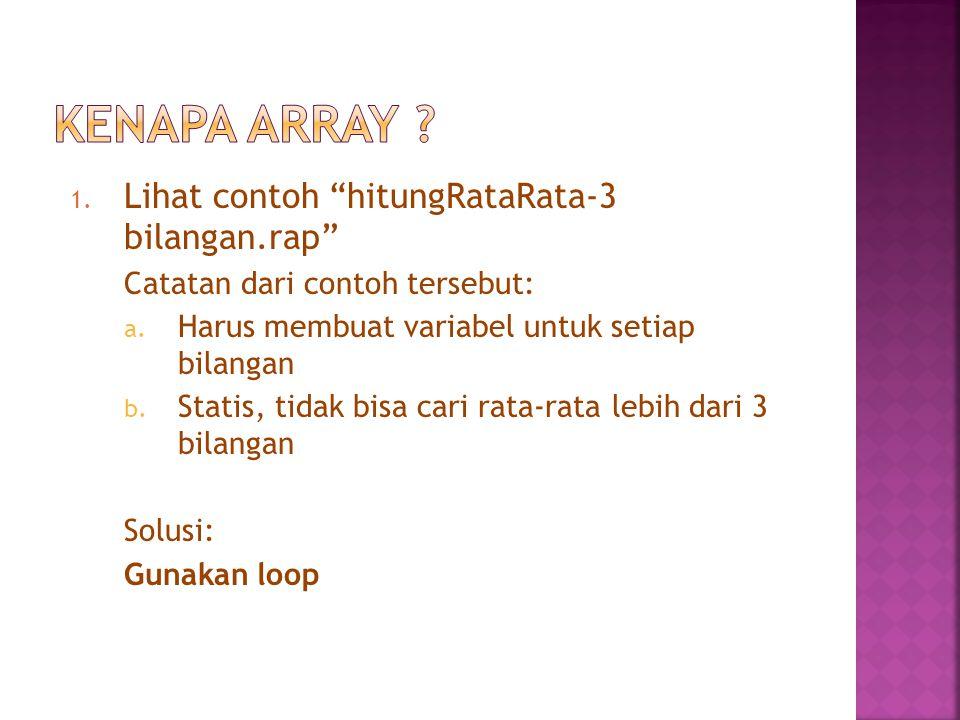 Kenapa Array Lihat contoh hitungRataRata-3 bilangan.rap