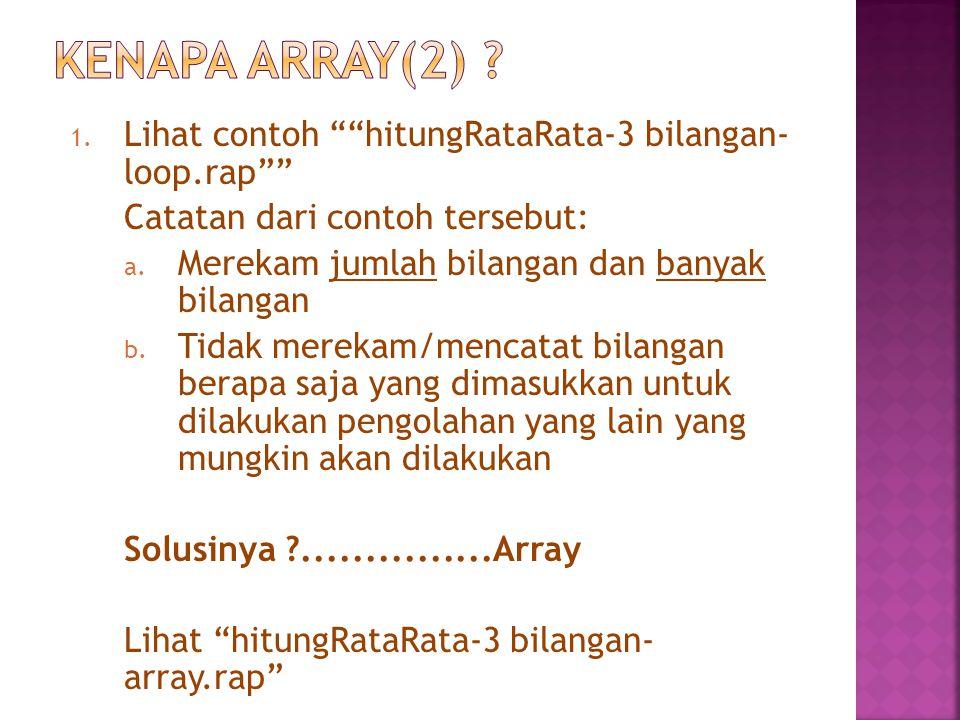 Kenapa Array(2) Lihat contoh hitungRataRata-3 bilangan- loop.rap