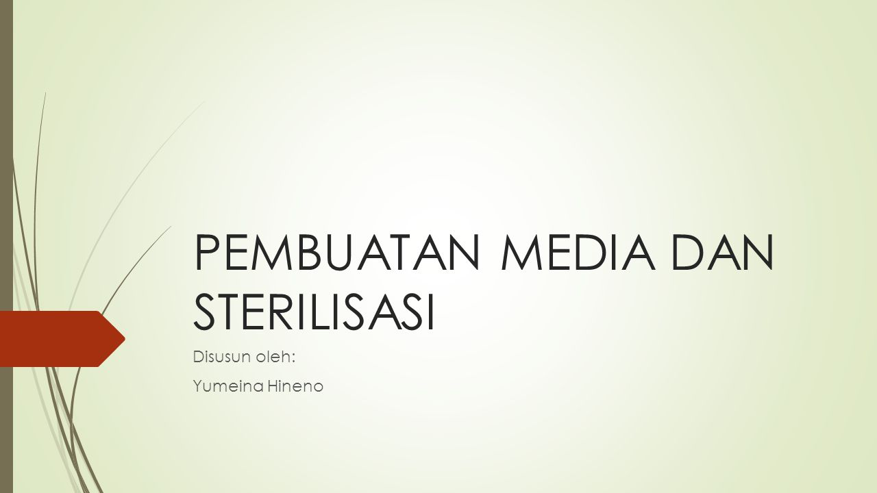 PEMBUATAN MEDIA DAN STERILISASI