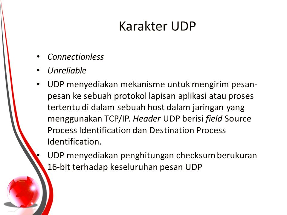 Karakter UDP Connectionless Unreliable