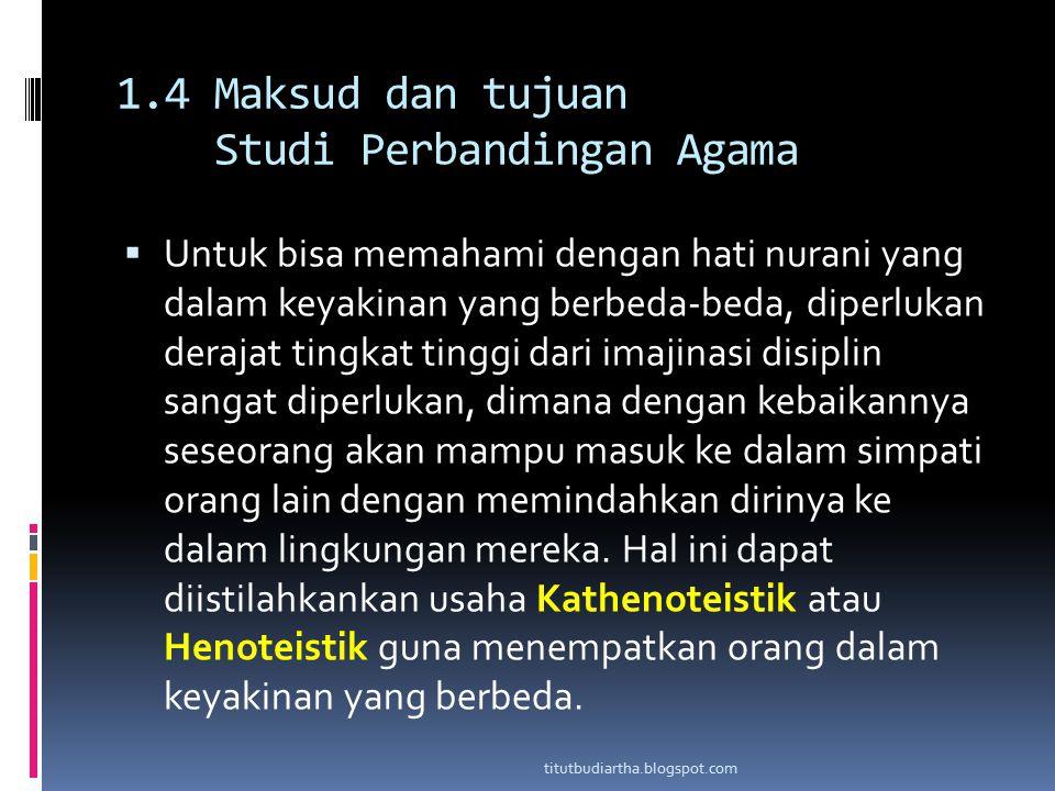 1.4 Maksud dan tujuan Studi Perbandingan Agama