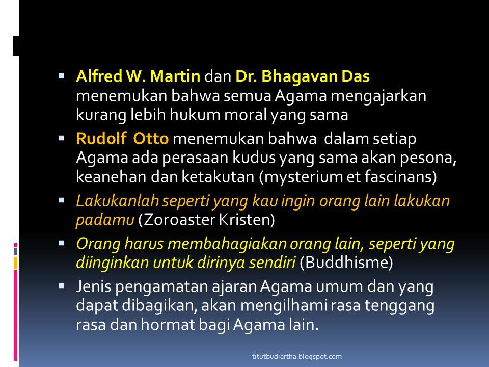 Alfred W. Martin dan Dr. Bhagavan Das menemukan bahwa semua Agama mengajarkan kurang lebih hukum moral yang sama