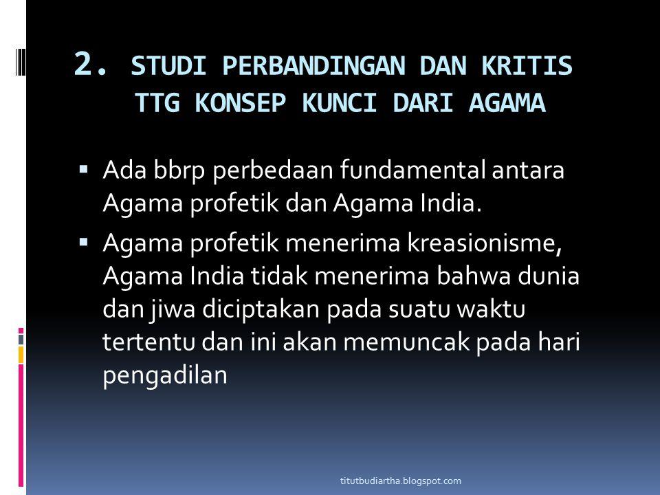2. STUDI PERBANDINGAN DAN KRITIS TTG KONSEP KUNCI DARI AGAMA