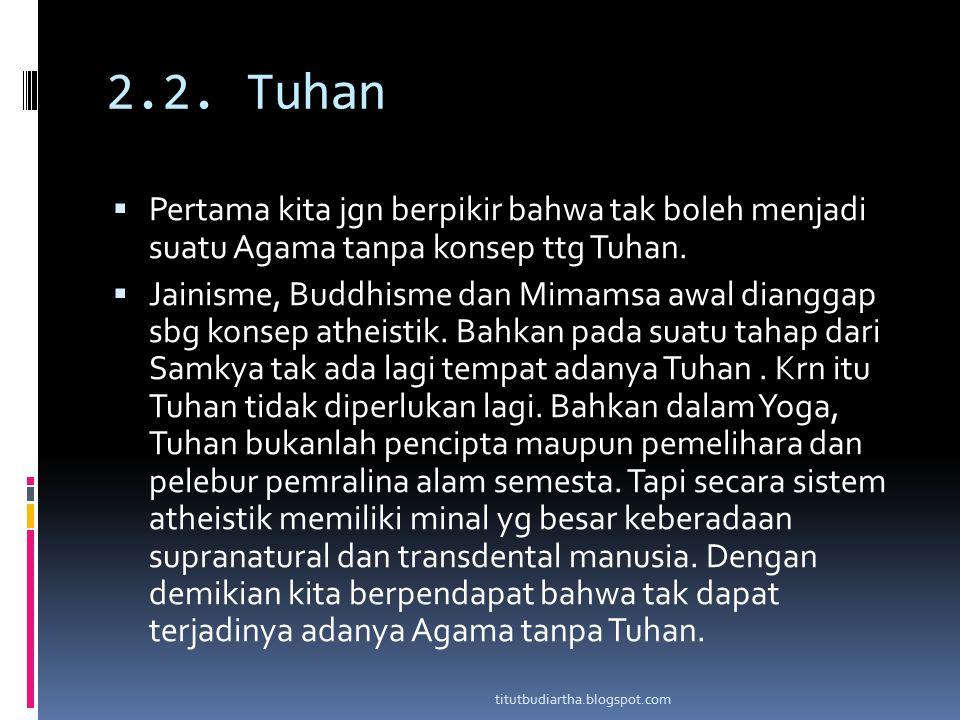 2.2. Tuhan Pertama kita jgn berpikir bahwa tak boleh menjadi suatu Agama tanpa konsep ttg Tuhan.