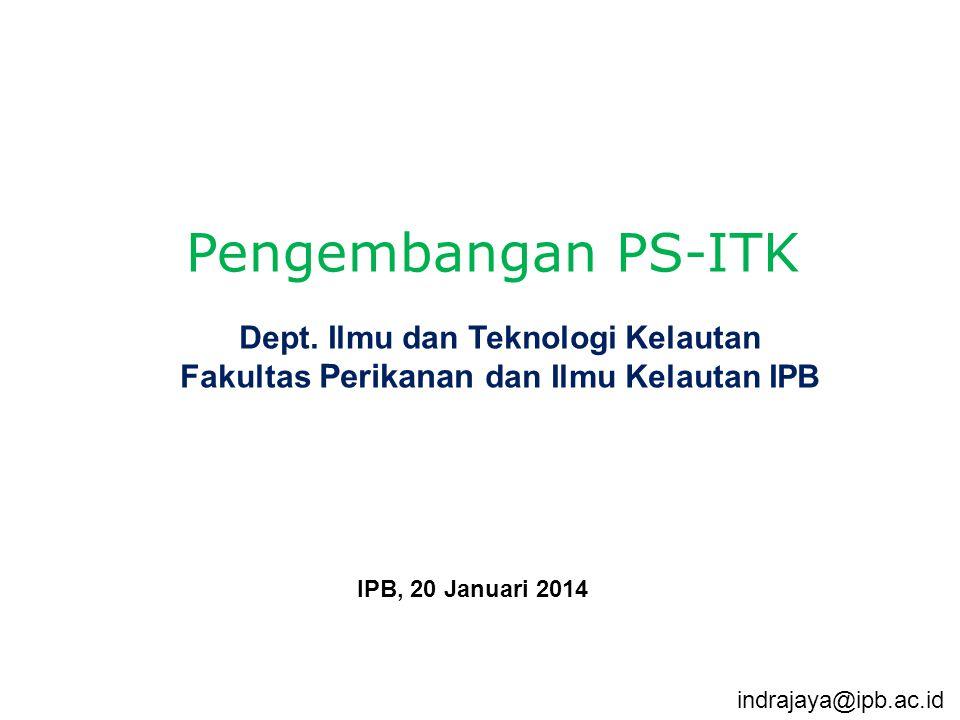 Pengembangan PS-ITK Dept. Ilmu dan Teknologi Kelautan