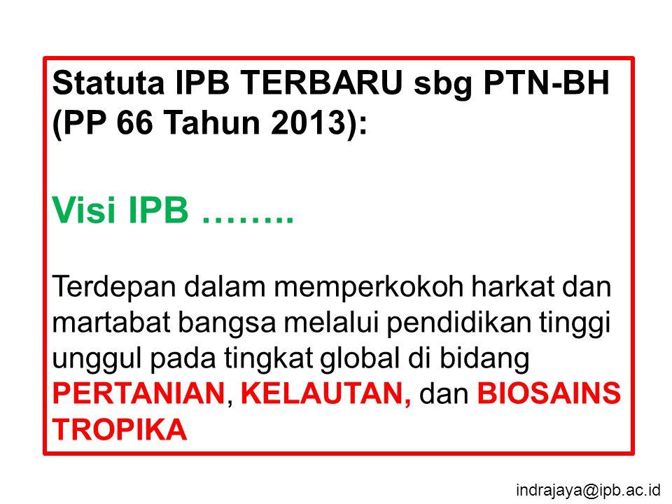 Visi IPB …….. Statuta IPB TERBARU sbg PTN-BH (PP 66 Tahun 2013):