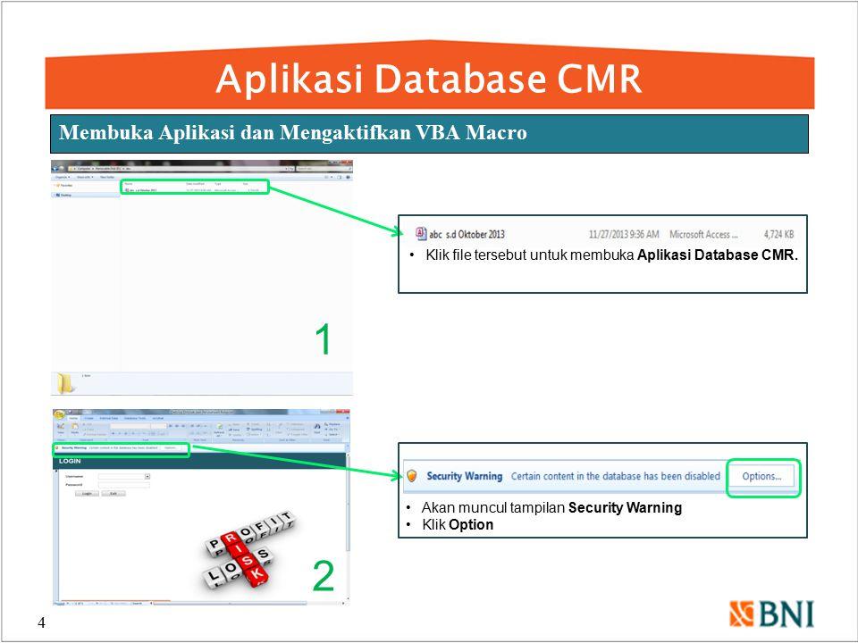 1 2 Aplikasi Database CMR Membuka Aplikasi dan Mengaktifkan VBA Macro