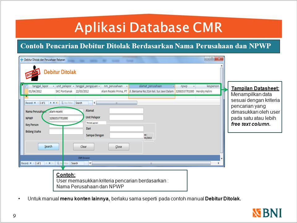 Aplikasi Database CMR Contoh Pencarian Debitur Ditolak Berdasarkan Nama Perusahaan dan NPWP. Tampilan Datasheet: