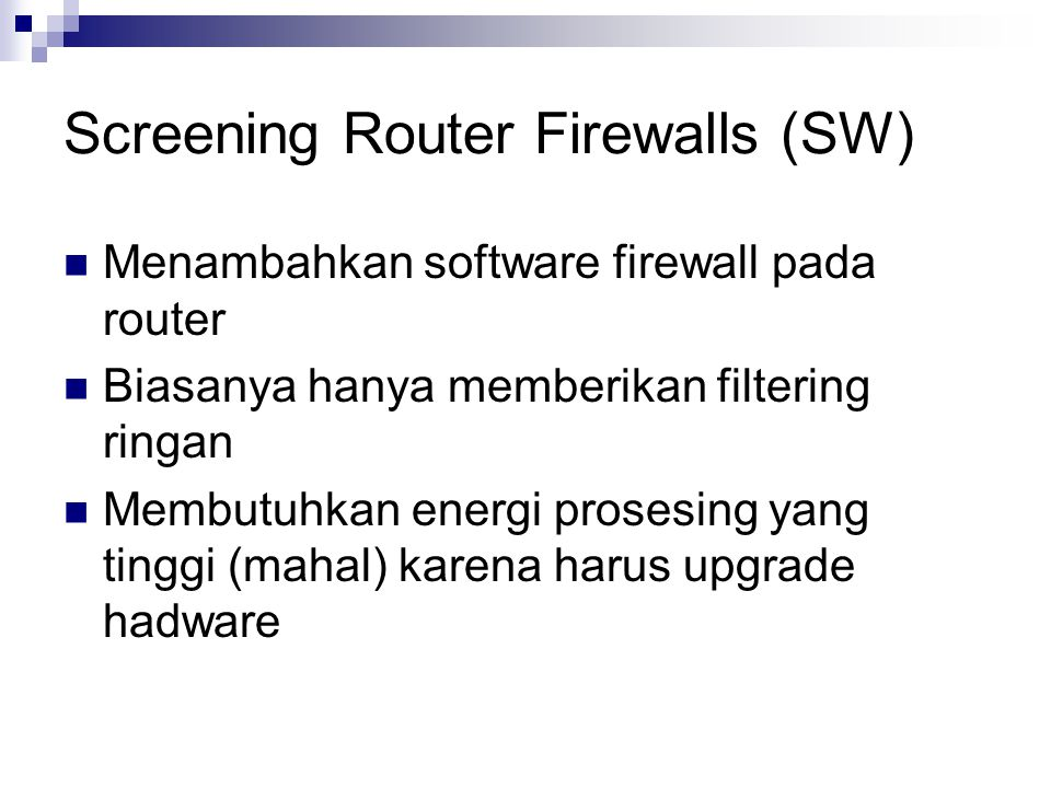 Screening Router Firewalls (SW)