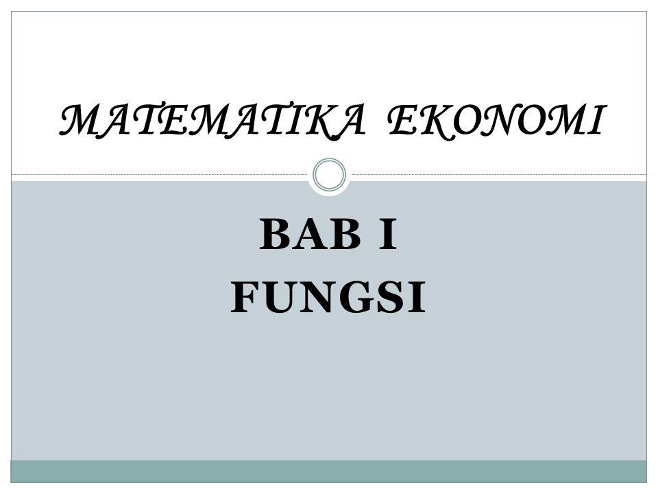 MATEMATIKA EKONOMI Bab I fungsi