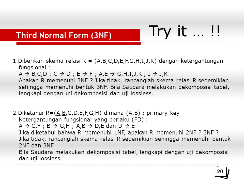 Try it … !! Third Normal Form (3NF)