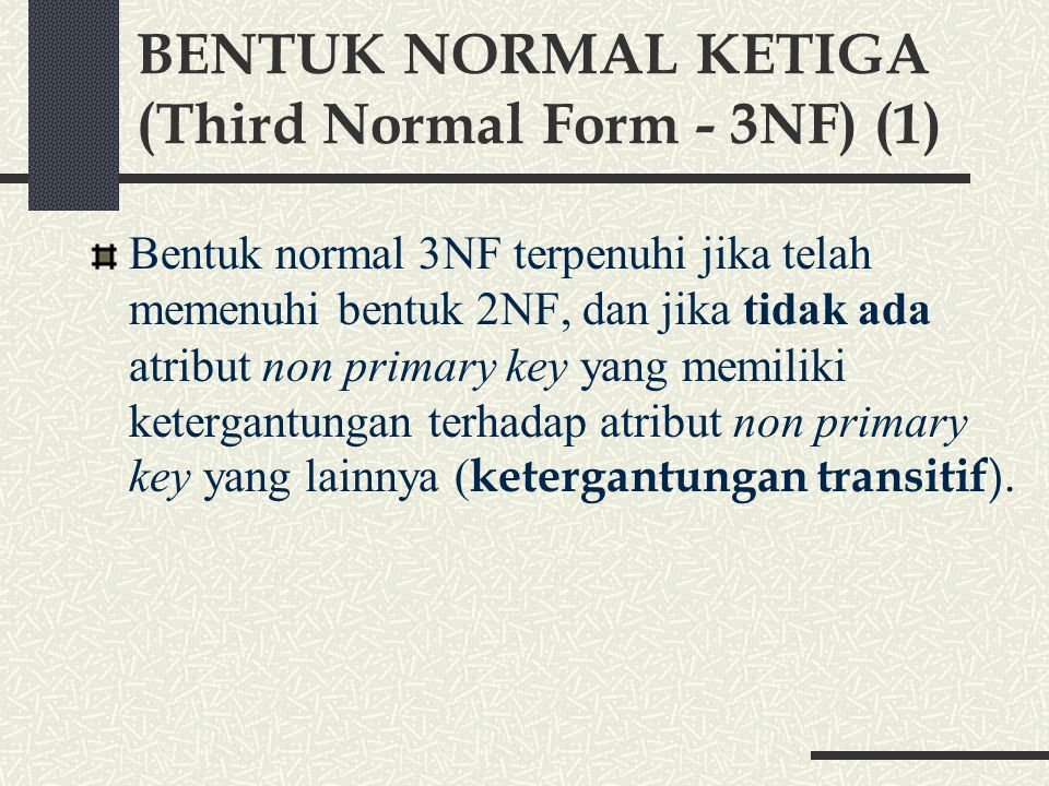 BENTUK NORMAL KETIGA (Third Normal Form - 3NF) (1)