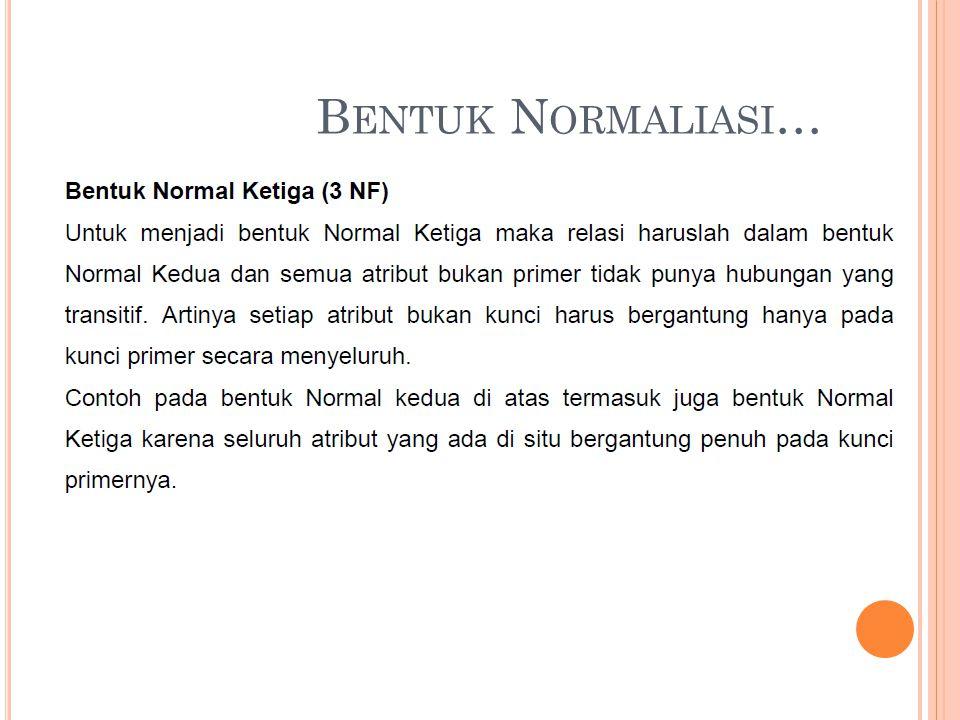 Bentuk Normaliasi…