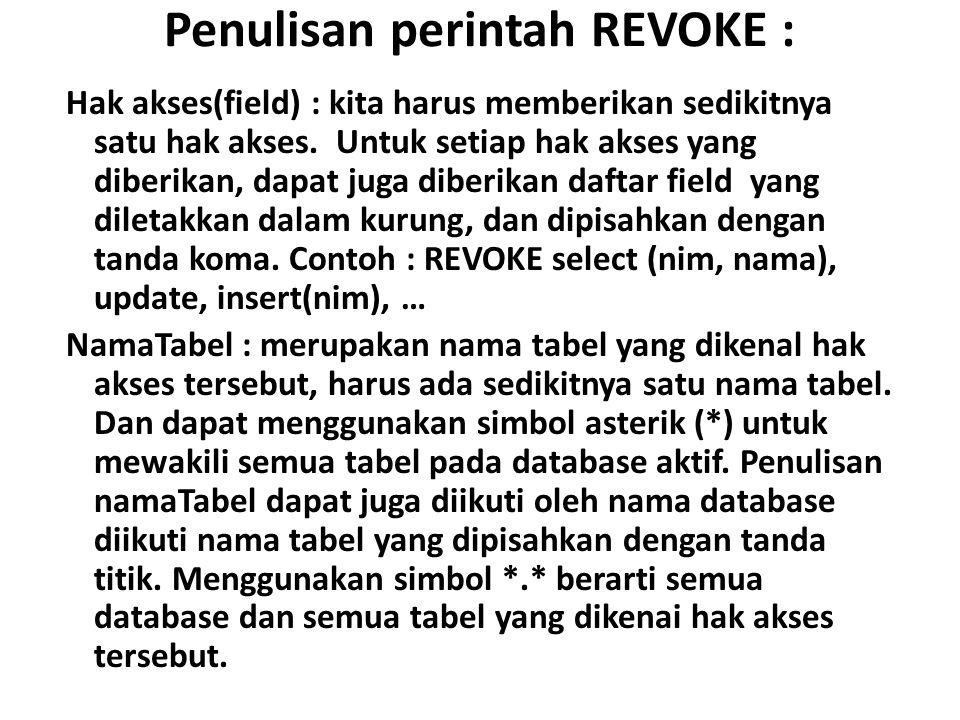 Penulisan perintah REVOKE :
