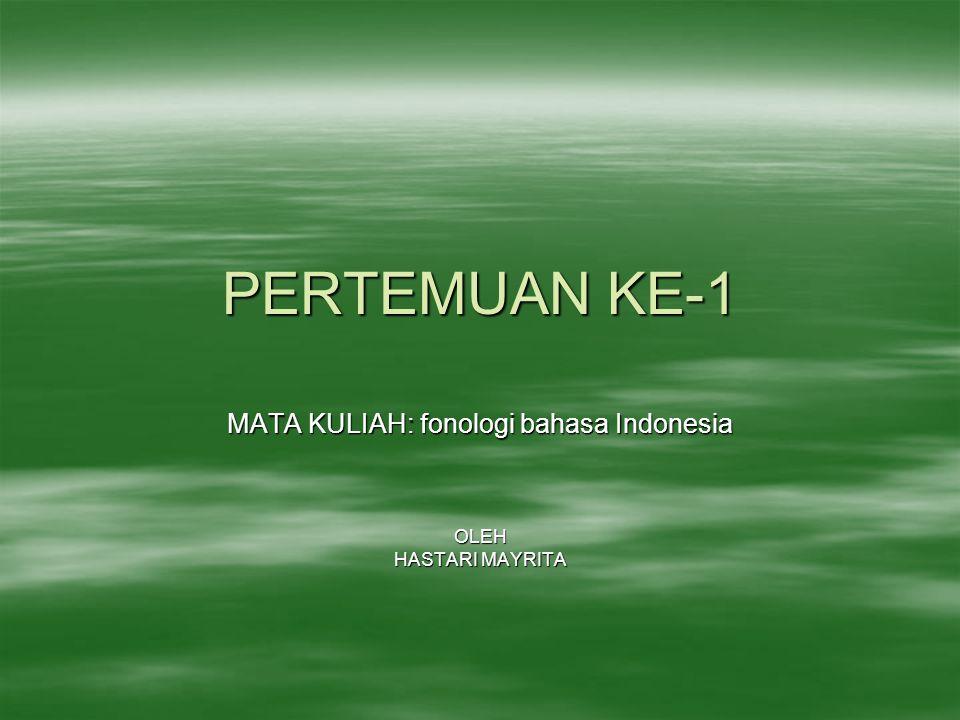 MATA KULIAH: fonologi bahasa Indonesia OLEH HASTARI MAYRITA