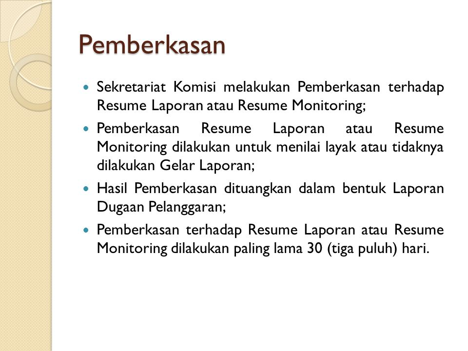 Pemberkasan Sekretariat Komisi melakukan Pemberkasan terhadap Resume Laporan atau Resume Monitoring;