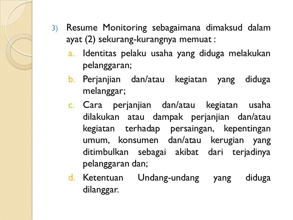 Resume Monitoring sebagaimana dimaksud dalam ayat (2) sekurang-kurangnya memuat :