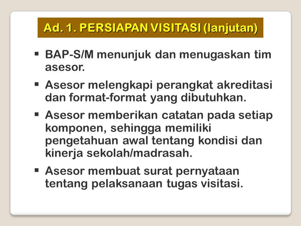 Ad. 1. PERSIAPAN VISITASI (lanjutan)