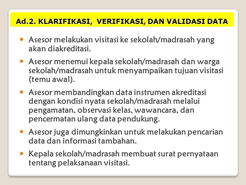 Ad.2. KLARIFIKASI, VERIFIKASI, DAN VALIDASI DATA