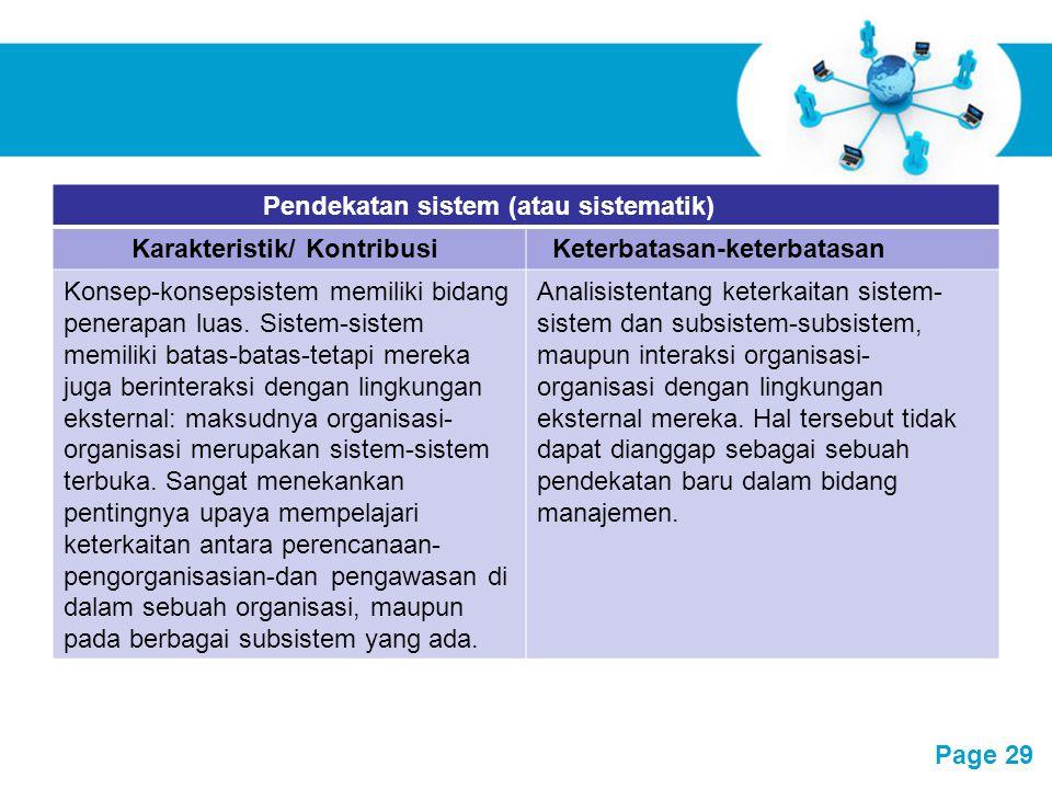 Pendekatan sistem (atau sistematik) Karakteristik/ Kontribusi