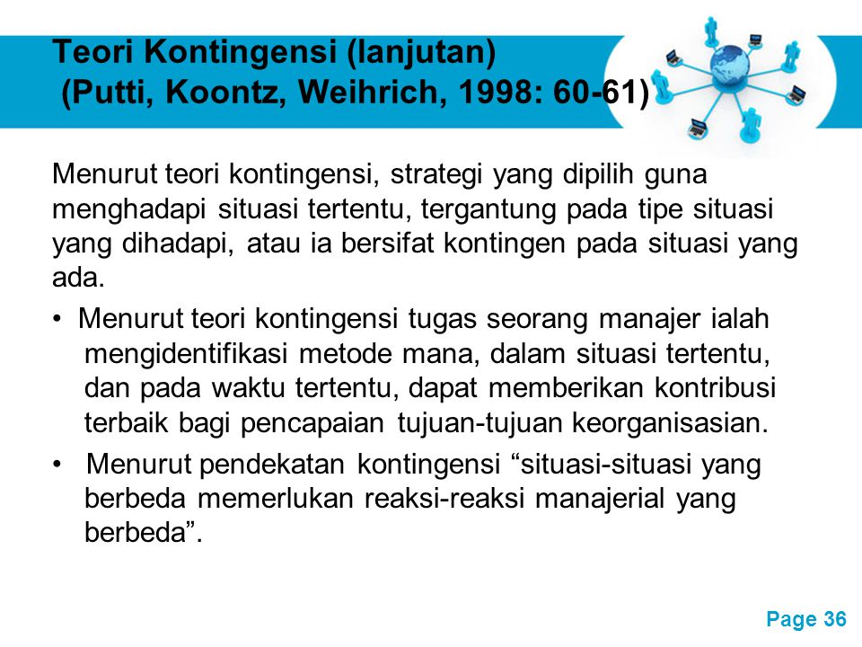 Teori Kontingensi (lanjutan) (Putti, Koontz, Weihrich, 1998: 60-61)