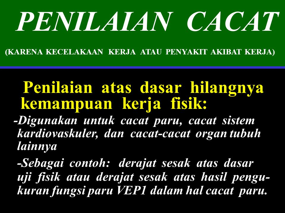 PENILAIAN CACAT -Digunakan untuk cacat paru, cacat sistem