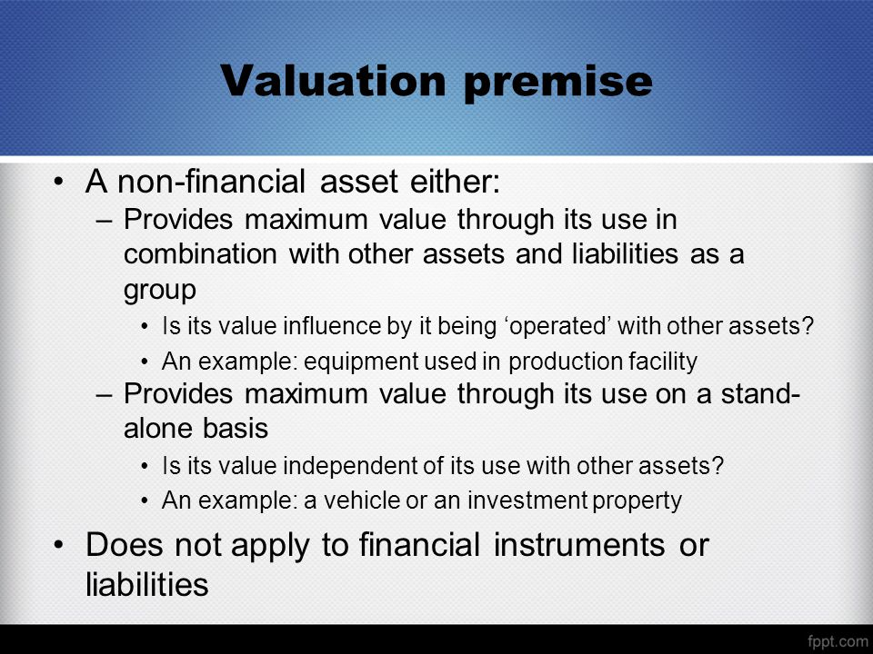 Valuation premise A non-financial asset either:
