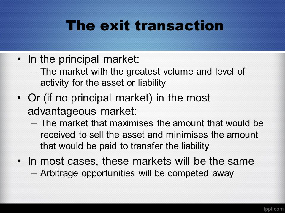 The exit transaction In the principal market:
