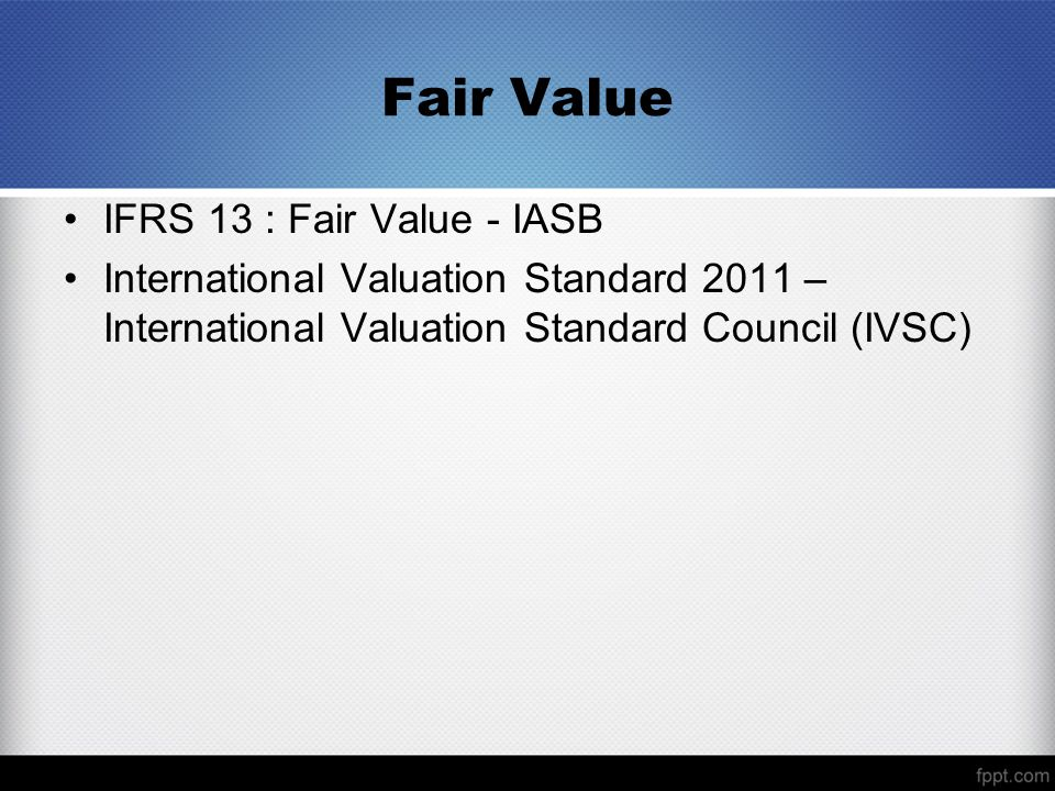 Fair Value IFRS 13 : Fair Value - IASB