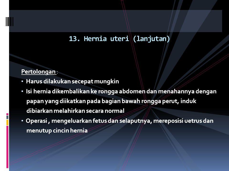 13. Hernia uteri (lanjutan)