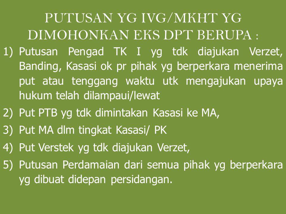 PUTUSAN YG IVG/MKHT YG DIMOHONKAN EKS DPT BERUPA :