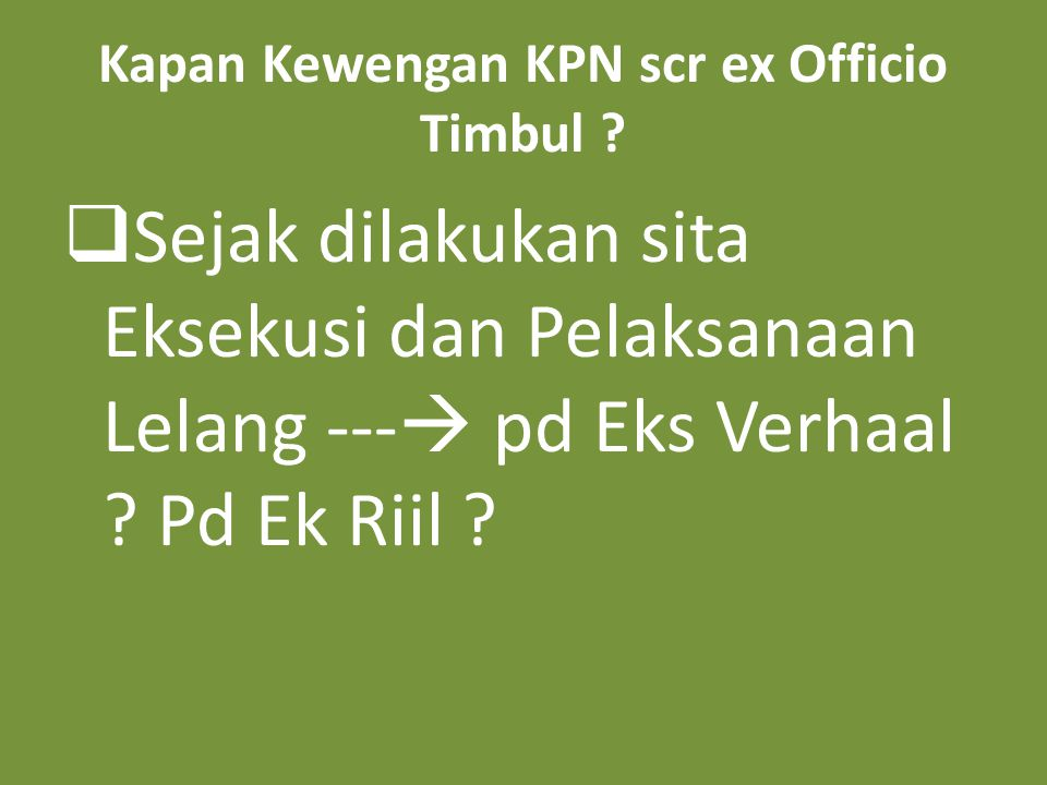 Kapan Kewengan KPN scr ex Officio Timbul