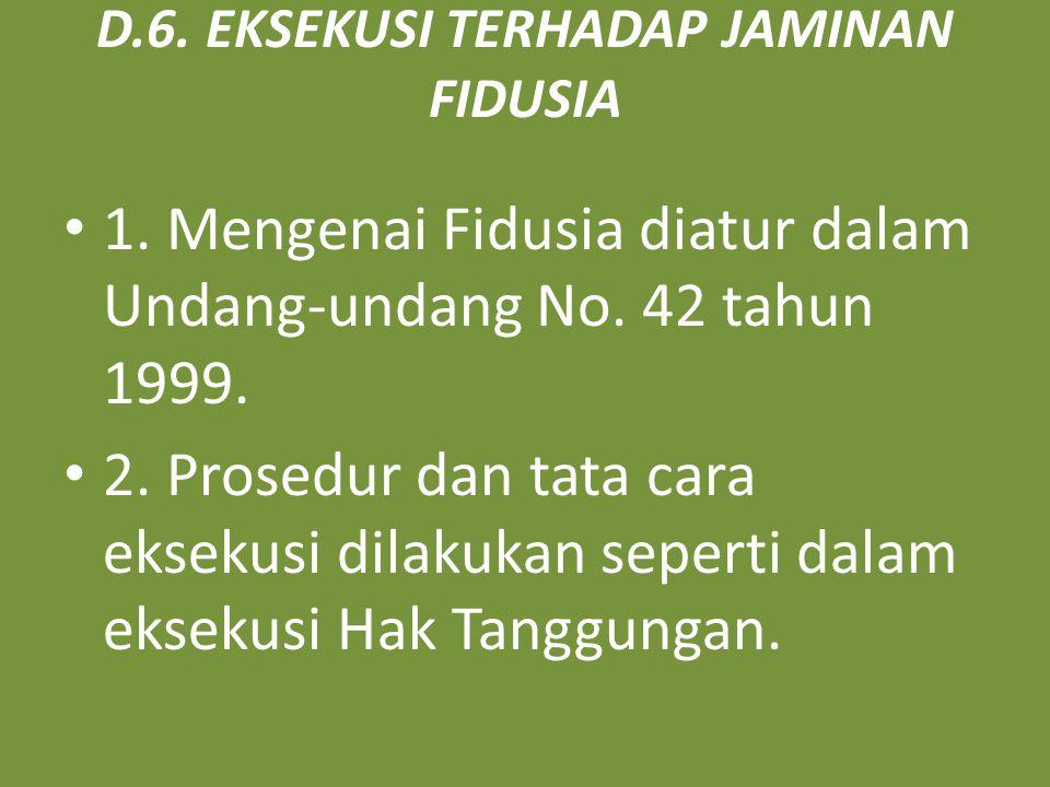 D.6. EKSEKUSI TERHADAP JAMINAN FIDUSIA