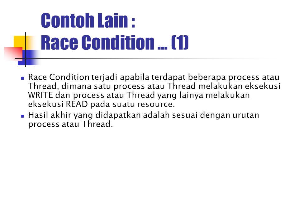 Contoh Lain : Race Condition … (1)