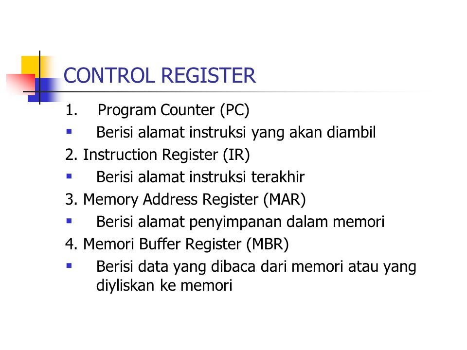 CONTROL REGISTER 1. Program Counter (PC)